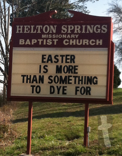 Helton Springs Missionary Baptist Church - Easter is more than something to dye for