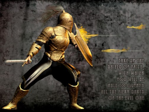 Shield of Faith Against the Fiery Darts (Take up the shield of faith, with which you will be able to quench all the fiery darts of the evil one.) Armor of God.