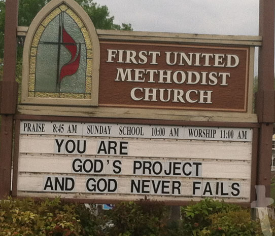 You Are God's Project and God Never Fails church sign - First United Methodist Church