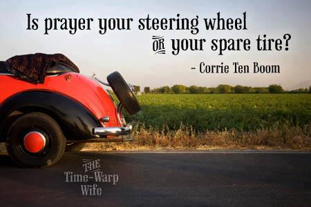 Is Prayer Your Steering Wheel or Spare Tire?