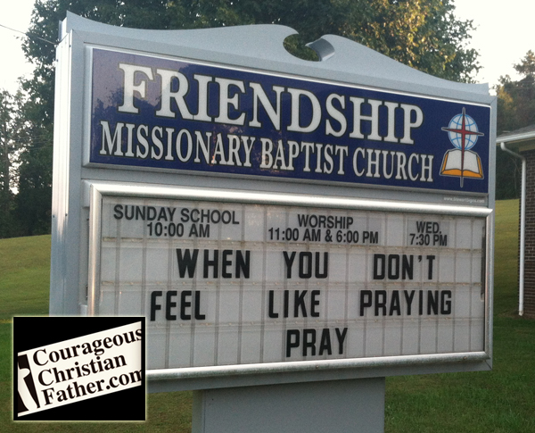 Church Sign About Prayer - When You Don't Feel Like Praying Pray - Friendship Missionary Baptist Church