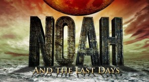 Noah and the Last Days