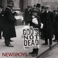 God's Not Dead - Newsboys