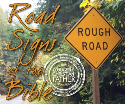 Road Signs of the Bible - Rough Road