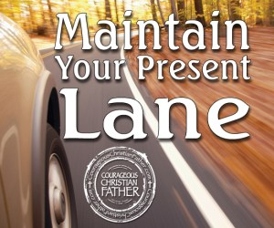Maintain Your Present Lane