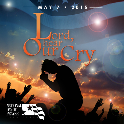 Lord Hear our Cry - National Day of Prayer 2015