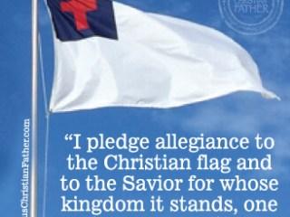 The Christian Flag Pledge