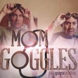 Mom Goggles | Skit Guys
