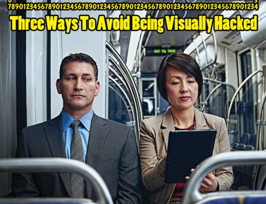 Security Facts & Figures: Three Ways To Avoid Being Visually Hacked image - Visually Hacked