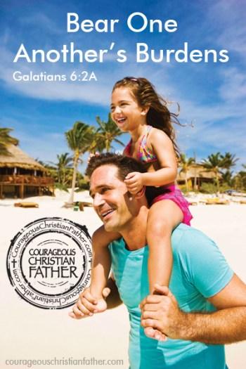 Bear One Anothers Burdens - Galatians 6:2A