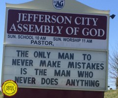 The Only Man To Never Make Mistakes Is The Man Who Never Does Anything - Jefferson City Assembly of God