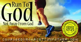 Run To God Not Away From God