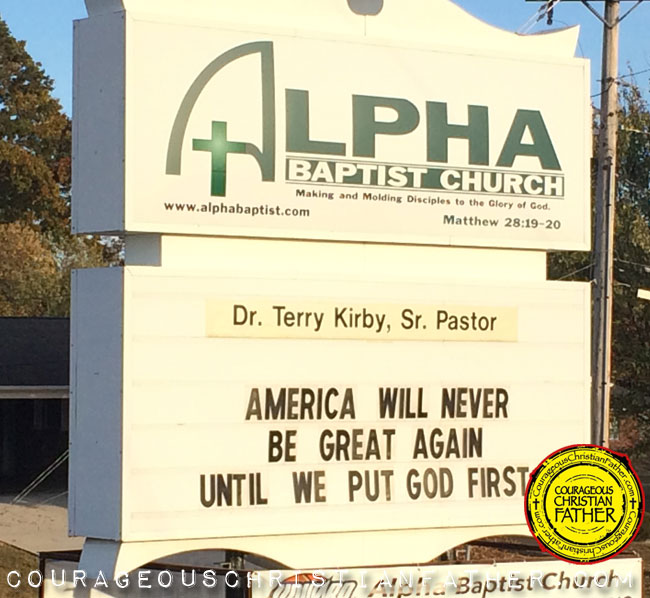 """Make America Great Church Sign Church Sign - Alpha Baptist Church """"America will never be great again until we put God first."""""""