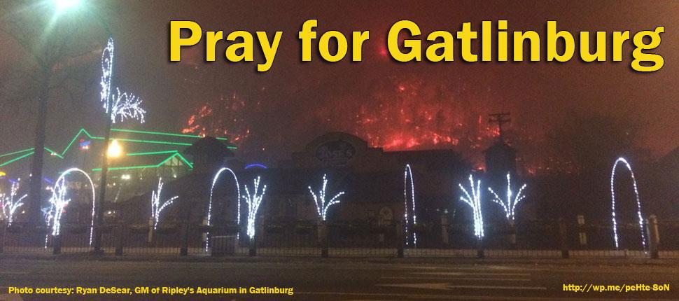 Pray for Gatlinburg #PrayforGatlinburg #Gatlinburg