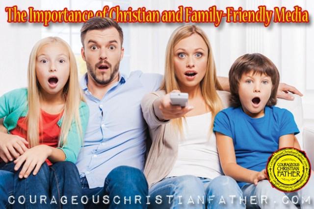 The Importance Christian Family-Friendly Media