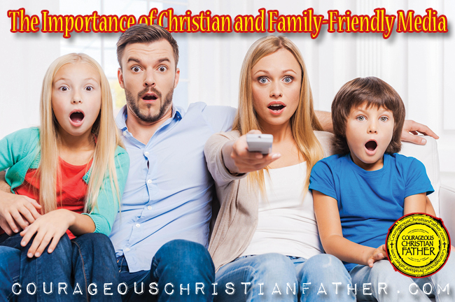 The Importance Christian Family-Friendly Media