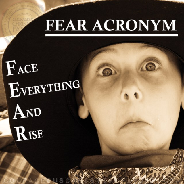 Face Everything And Rise (Acronym for Fear) #Fear