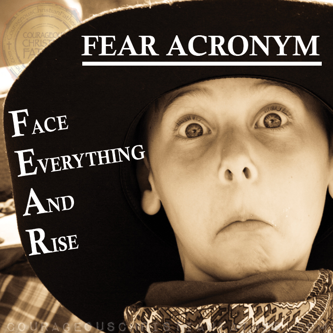Face Everything And Rise (Acronyms for Fear) #Fear