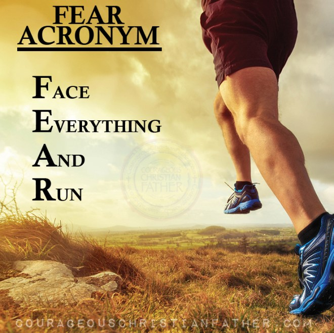 Face Everything And Run (Acronym for Fear) #Fear