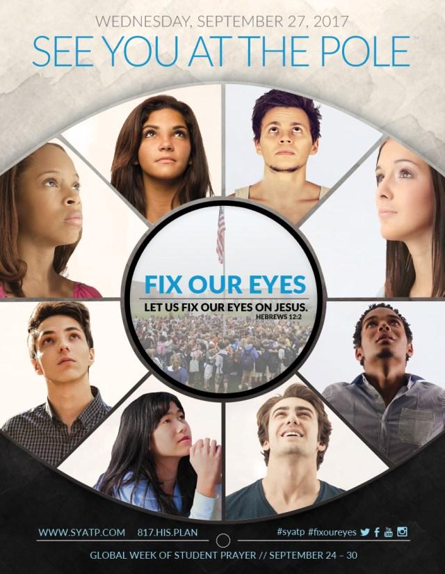 See You At the Pole (SYATP) Fix Your Eyes #SYATP #FixYourEyes