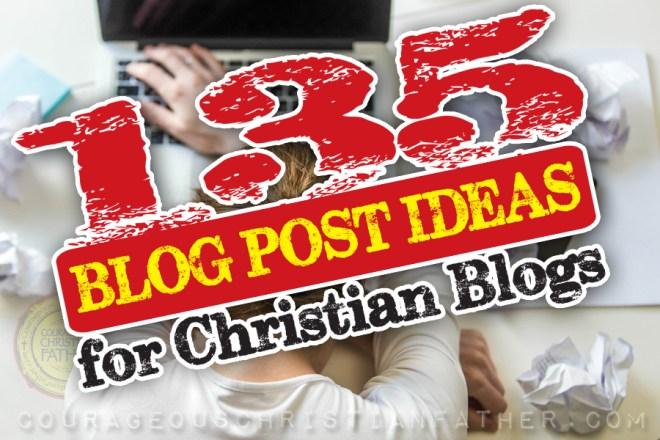 135 Blog Post Ideas for Christian Blogs