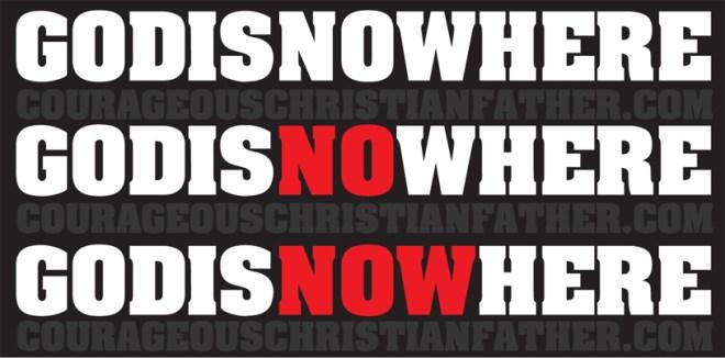 GODISNOWHERE - GOD IS NOW HERE - GOD IS NO WHERE