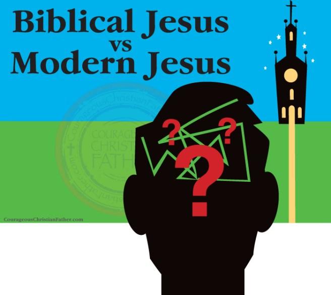 Biblical Jesus vs Modern Jesus