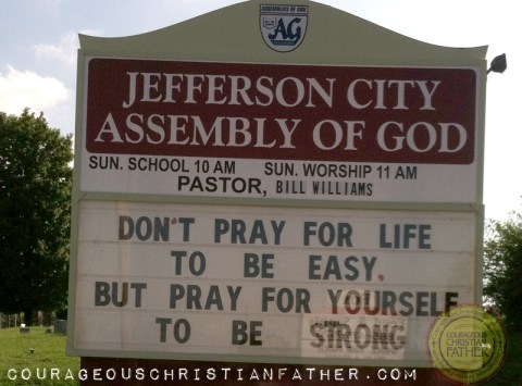 Don't Pray for Life to be easy, pray for yourself to be strong. (Jefferson City Assembly of God) Church Sign