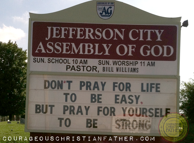 Don't Pray For Life To Be Easy Church Sign - Don't Pray for Life to be easy, but pray for yourself to be strong.. (Jefferson City Assembly of God) Church Sign