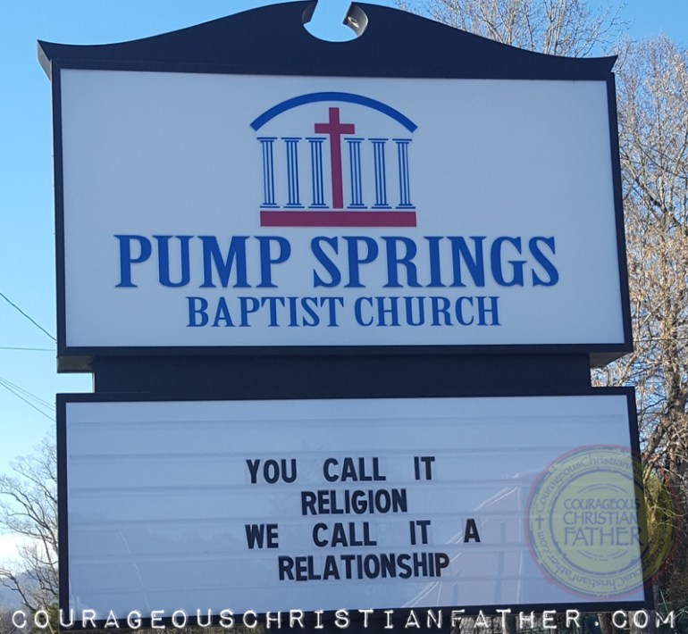 Religion Relationship Church Sign from Pump Springs Baptist Church that reads You Call It Religion We Call It a Relationship