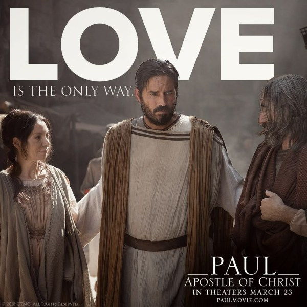 Love Is The Only Way. Paul, Apostle of Christ #PaulMovie