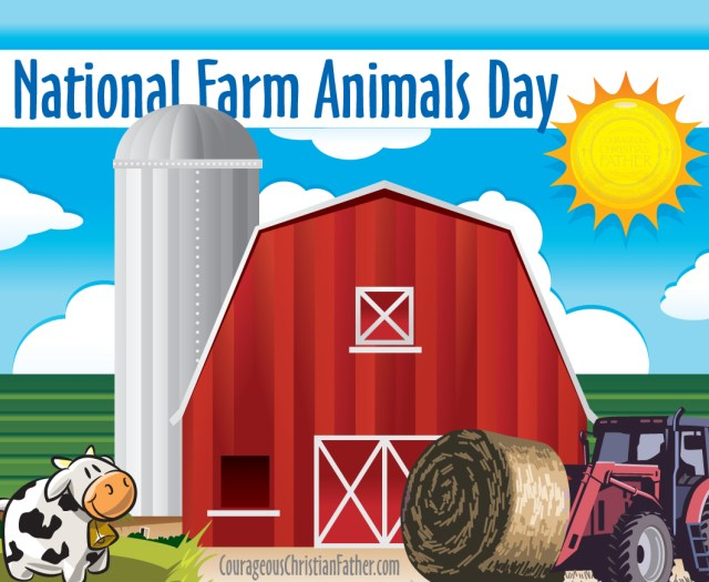 National Farm Animals Day - God gave us animals including Farm Animals. So here is a holiday that is geared to those farm animals. Just like most of these other holidays, this is an awareness holiday and it pertains to farm animals.