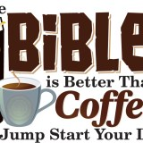 The Bible is Better Than Coffee to Jump Start Your Day
