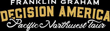 Graham Launches Tour Across Oregon and Washington - Franklin Graham Decision America Pacific Northwest Tour