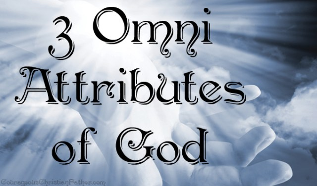 3 Omni Attributes of God
