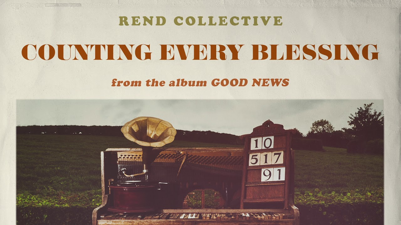 Counting Every Blessing by Rend Collective
