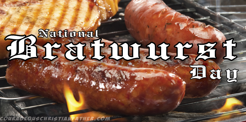 National Bratwurst Day - day for those yummy German sausages we call bratwurst (comes from two German words). #BratwurstDay