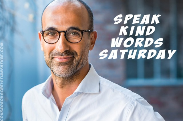 Speak Kind Words Saturday