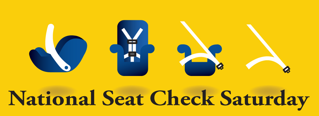 National Seat Check Saturday - To help teach parents how to safely install and place their child in car seat and to make sure they have the right size for their child too.