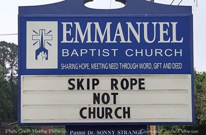 Skip Rope, Not Church - Church Sign - Skipping Rope can be fun, but not so much for skipping church. (Emmanuel Baptist Church)