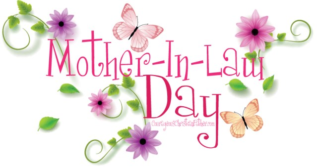 Mother-in-Law Day or known as Mother-In-Love Day. This day is to pay honor to your Mother-In-Law. #MotherInLawDay