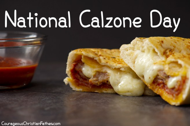 National Calzone Day - a day to enjoy a great calzone, oven-baked folded pizza! #NationalCalzoneDay #CalzoneDay