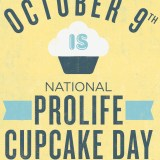 Pro-Life Cup Cake Day - Also known as Cup Cakes for Life. Help raise awareness of Pro-Life and babies killed from abortion cup cakes. #ProLifeCupCakeDay