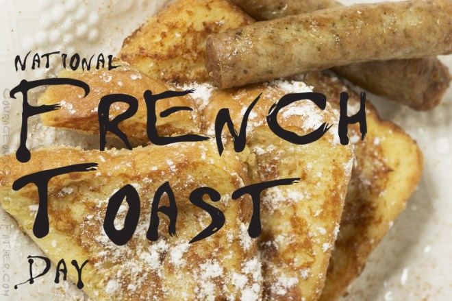 National French Toast Day - one of my favorite breakfast items has it's own day ... The French Toast! #FrenchToastDay #FrenchToast