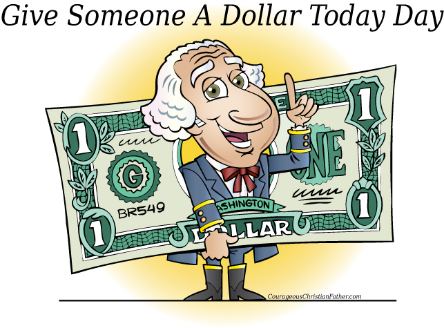 Give Someone a Dollar Today Day - A day to give a dollar bill to someone. #GiveSomeoneADollarTodayDay