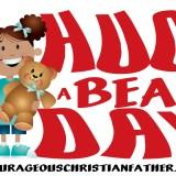 Hug A Bear Day - Go out and hug a bear! Wait! What? A Bear? No, not a real wild bear, but your teddy bear. #HugABearDay