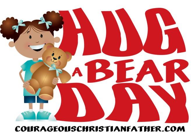 Hug A Bear Day - Go out and hug a bear! Wait! What? A Bear? No, not a real wild bear, but your teddy bear. #HugABearDay