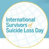 National Survivors of Suicide Loss Day - an awareness day about suicide and the loss of a loved one. This day is to help try bring healing and hope.