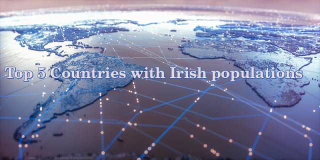 Top 5 Countries with Irish populations