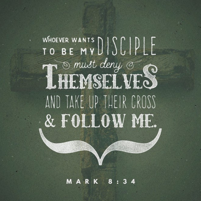 """VOTD June 25, 2019  """"And He summoned the crowd with His disciples, and said to them, """"If anyone wishes to come after Me, he must deny himself, and take up his cross and follow Me.""""MARK 8:34 NASB"""